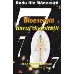 Bioenergia - darul divinitatii