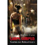 Carpe Corpus.Vampirii din Morganville - Volumul 6