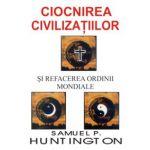 Ciocnirea Civilizatiilor - refacerea ordinii mondiale