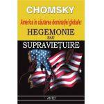 Hegemonie sau Supravietuire - America in cautarea dominatiei globale
