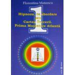 Hipnoza - ca abordare sau Cartea Trecerii - Prima Mostenire Atlanta