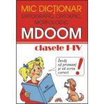 Mic dictionar ortografic, ortoepic, morfologic - Clasele I-IV