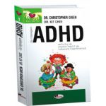 Sa intelegem ADHD - Deficitul de atentie insotit de tulburare hiperkinetica
