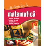 Stiu foarte bine la ...Matematica - Clasa I