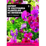 Expert in cultivarea plantelor de interior - Vol. 1