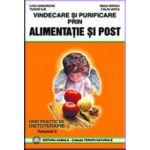 Vindecare si purificare prin alimentatie si post - Vol. 2