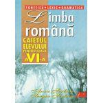 Limba Romana - Caietul elevului pentru clasa a VI-a - Fonetica, lexic, gramatica