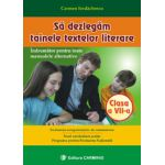 Sa dezlegam tainele textelor literare - Clasa a VII-a