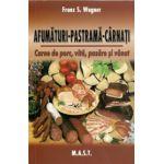 Afumaturi, pastrama, carnati - Carne de porc, vita, pasare si vanat