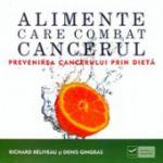 Alimente care combat cancerul - Prevenirea cancerului prin dieta