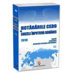 Hotararile CEDO in Cauzele Impotriva Romaniei - 2010 - Analiza, consecinte, autoritati potential responsabile .(volumul VI)