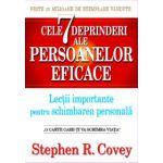 Cele 7 deprinderi ale persoanelor eficace - Lectii importante pentru schimbarea personala