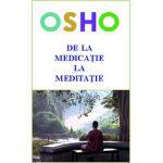 De la medicatie la meditatie