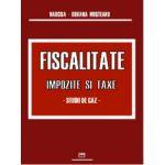 Fiscalitate - Impozite si taxe - Studii de caz