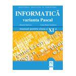 Informatica - Varianta Pascal - Manual pentru clasa XI-a