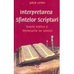 Interpretarea Sfintelor Scripturi - Textele biblice si intelesurile lor tainice