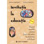 Invitatie la educatie - Suport metodic pentru lectii educative la gimnaziu si liceu.