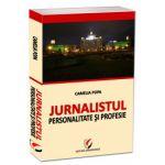 Jurnalistul - Personalitate si Profesie