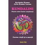 Kundalini - Poarta catre inalta constienta - Cartea vietii si a mortii