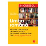 Literatura romana - Manual preparator pe baza tuturor manualelor alternative ale ciclului gimnazial