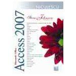 Microsoft Office Access 2007 - Include obiective ale examenului Microsoft Certified Application Specialist