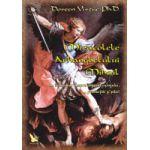 Miracolele Arhanghelului Mihail - Indrumar despre ingerul curajului, al protectiei si al pacii