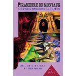 Piramidele din Montauk - O calatorie in universul tainic al constiintei