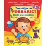 Povestim cu Vorbarici - Limba si comunicare - Nivelul II - 5-6/7 ani