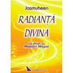 Radianta divina - La drum cu Maestrii Magiei