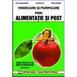 Vindecare si purificare prin alimentatie si post - Vol. 1