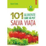 101 alimente care va pot salva viata