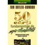 50 de carti fundamentale de spiritualitate - Intelepciune perena despre revelatii, iluminare si sensul vietii