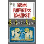 Basme fantastice romanesti, vol 4 (Basme superstitios-religioase, tomul 1-2)