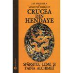 Crucea din Hendaye - Sfarsitul lumii si taina alchimiei