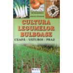 Cultura legumelor bulboase - Ceapa, Usturoi, Praz