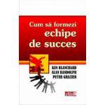 Cum sa formezi echipe de succes