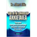 Cum sa va controlati anxietatea - Terapia comportamentului emotiv-rational