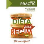 Dieta fara regim - Fa ceva diferit