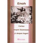 Enoh - Cartea despre Dumnezeu si despre ingeri