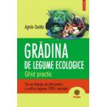 Gradina de legume ecologice - Ghid practic