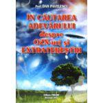 In cautarea adevarului despre OZN-uri si extraterestri
