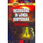 Incursiune in lumea subterana - Studii si cercetari neconventionale