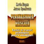 Persuasiunea mascata - Tactici si trucuri psihologice pentru invingatori