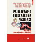 Psihoterapia tulburarilor anxioase - Ghid practic pentru terapeuti si pacienti