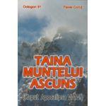 Taina muntelui ascuns (Kaput Apocalipsa 2012!)