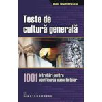 Teste de cultura generala - 1001 intrebari pentru verificarea cunostintelor