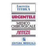 Urgentele medico-chirurgicale - Sinteze pentru asistentii medicali, editia a III-a