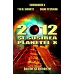 2012 si sosirea planetei X - Fapte si ipoteze