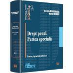 Drept penal. Partea speciala - Teorie si practica judiciara