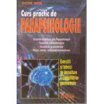 Curs practic de parapsihologie. Exercitii si tehnici de dezvoltare a capacitatilor paranormale